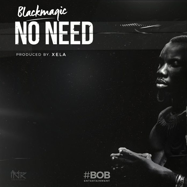 Blackmagic – No Need