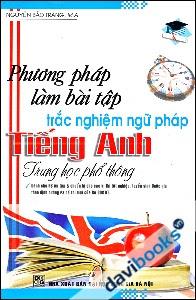 Phương Pháp Làm Bài Tập Trắc Nghiệm Ngữ Pháp Tiếng Anh Trung Học Phổ Thông - Nguyễn Bảo Trang