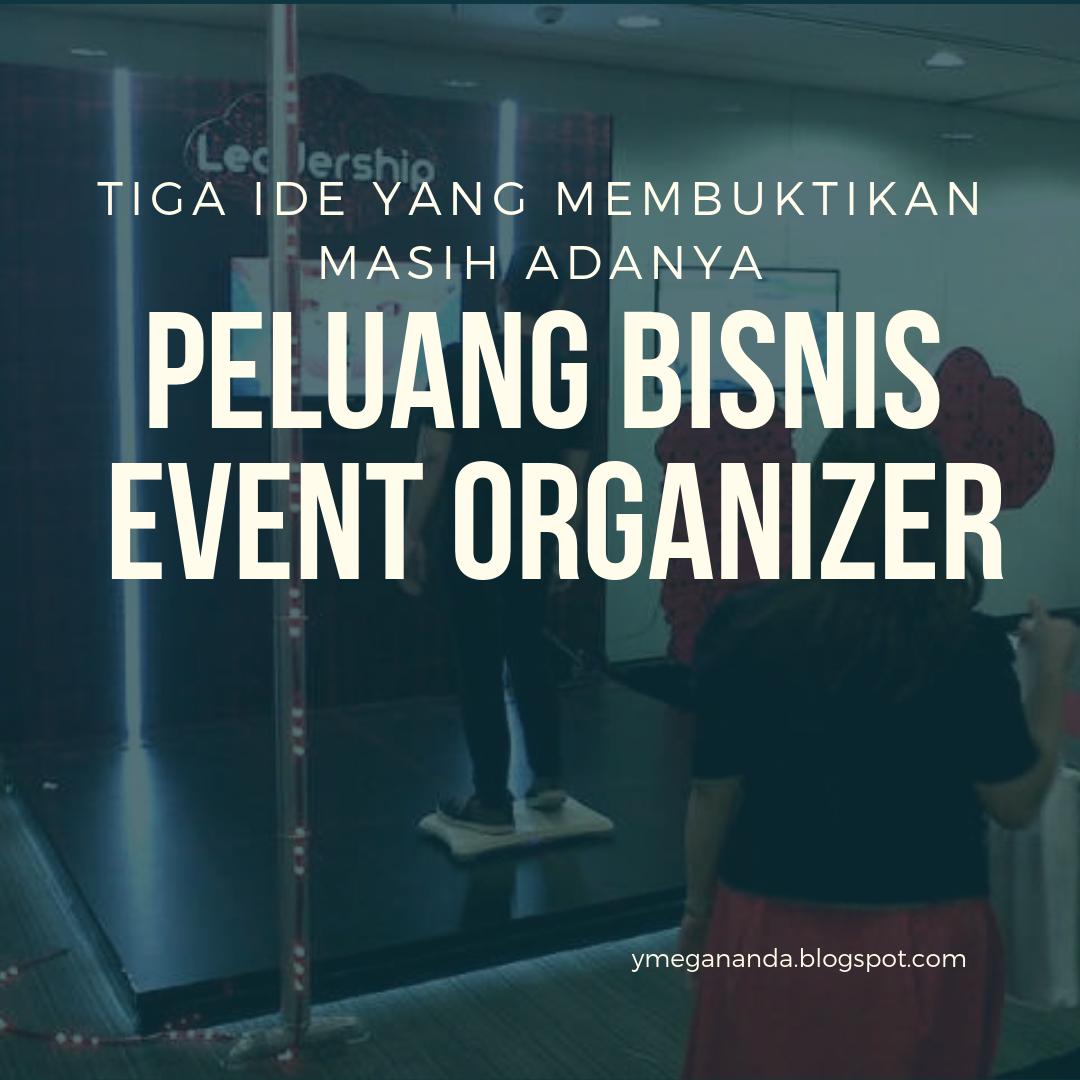 Event Organizer Peluang Bisnis Bisnis Internet Peluang Bisnis