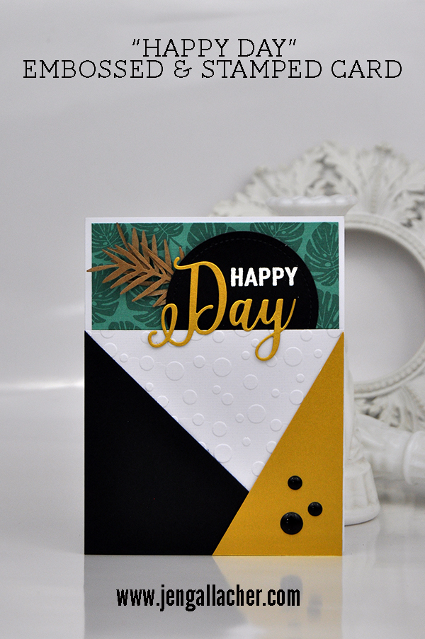 """Happy Day"" Card by Jen Gallacher for www.jengallacher.com. #jengallacher #cardmaker #card"