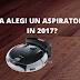 De ce sa alegi un aspirator robot in 2017?