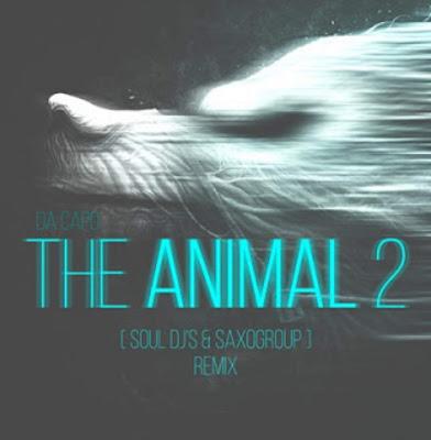 Da Capo - The Animal 2 (SoulDjs & SaxoGroup Remix) 2019