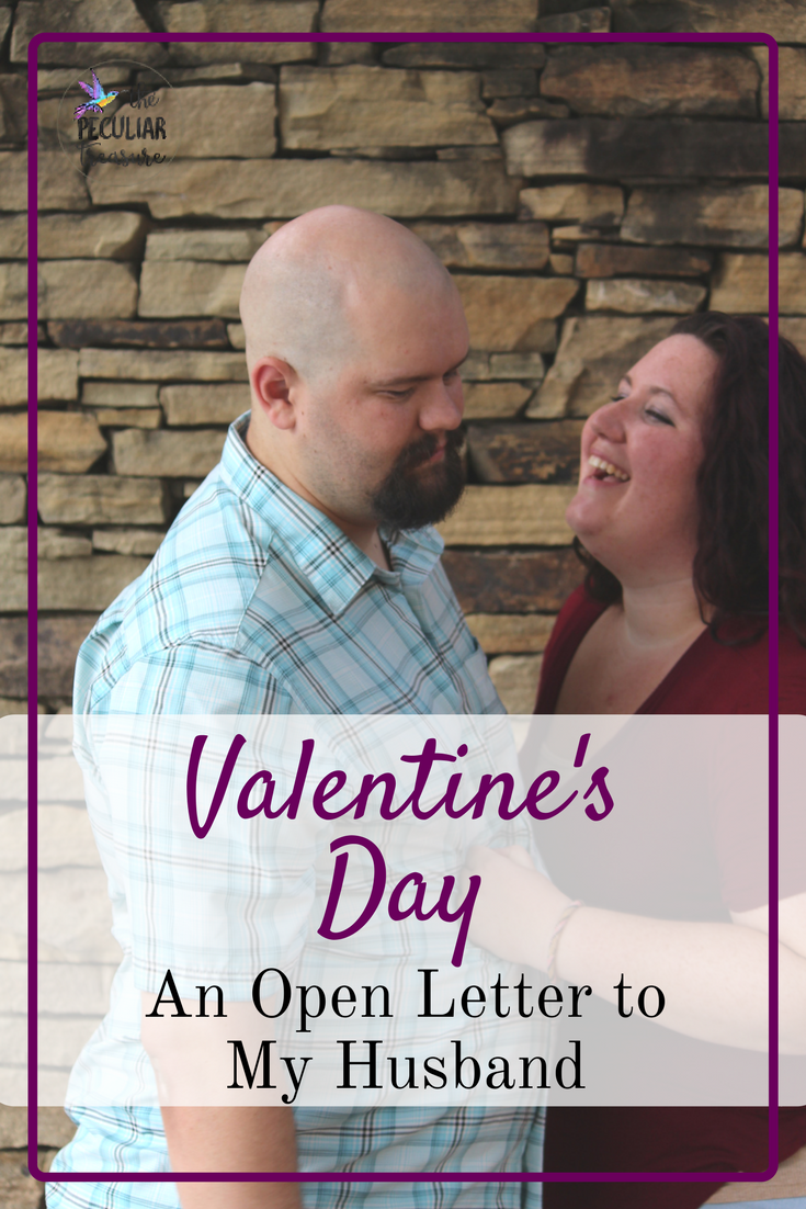The Peculiar Treasure: Valentine's Day (An Open Letter to My Husband)