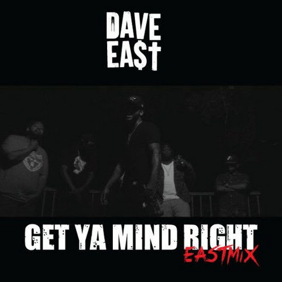 Dave East - Get Ya Mind Right (Remix)