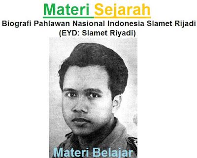 Materi Sejarah : Biografi Pahlawan Nasional Indonesia Slamet Rijadi (EYD: Slamet Riyadi)