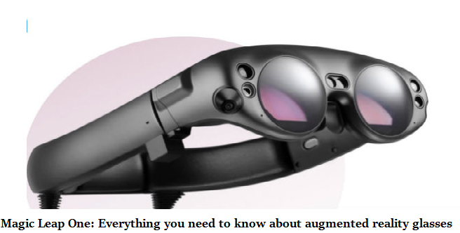 Magic Leap One: Everything you need to know about augmented reality glasses