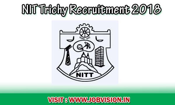 NIT Trichy Recruitment 2018 | 28 Temporary Faculty Posts | Educational Qualification : B.E/B.Tech, M.Sc, MCA, Ph.D |