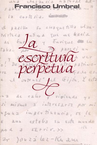 La escritura perpetua – Francisco Umbral