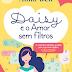 A Sair do Forno: ''Daisy e o Amor sem Filtros'' de Anna Bell