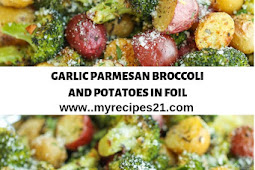 GARLIC PARMESAN BROCCOLI AND POTATOES IN FOIL