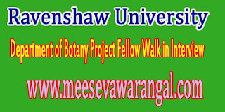Ravenshaw University Department of Botany Project Fellow Walk in Interview