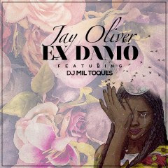 Jay Oliver ft Dj Mil Toques- Ex Damo (guetto zouk) (2k17) | DOWNLOAD