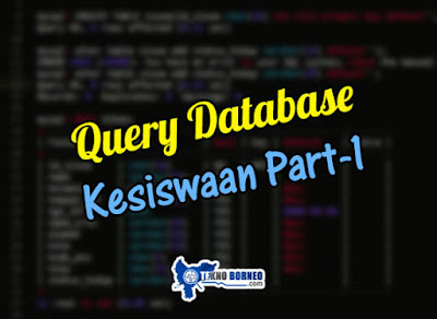 Query Database Kesiswaan POLNEP Part 1