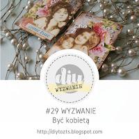 http://diytozts.blogspot.com/2018/03/29-wyzwanie-byc-kobieta.html#