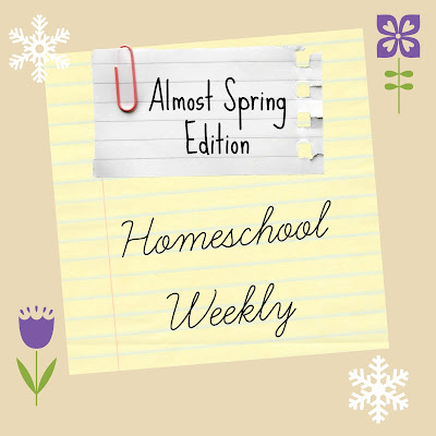 Homeschool Weekly - Almost Spring Edition on Homeschool Coffee Break @ kympossibleblog.blogspot.com