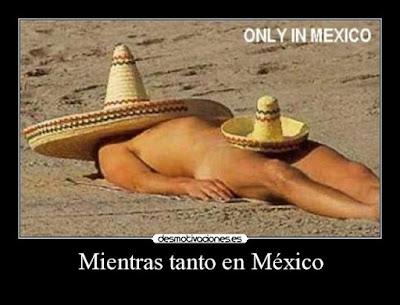 Mientras tanto en México