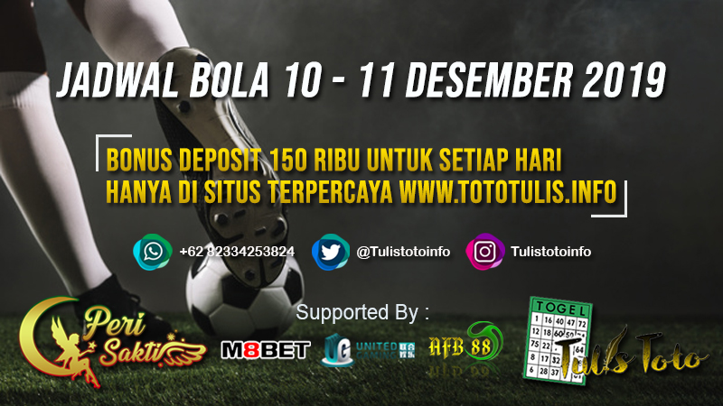 JADWAL BOLA TANGGAL 10 – 11 DESEMBER 2019