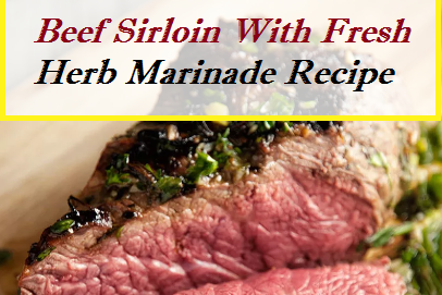 Beef Sirloin With Fresh Herb Marinade Recipe