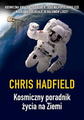 """Okładka książki Chrisa Hadfielda """"Kosmiczny poradnik życia na Ziemi"""""""