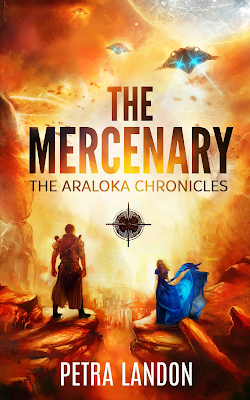 The Mercenary (The Araloka Chronicles, #1) by Petra Landon