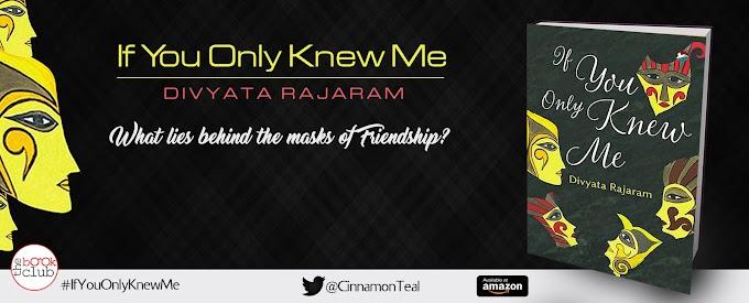 Blog Tour: IF YOU ONLY KNEW ME  by  Divyata Rajaram