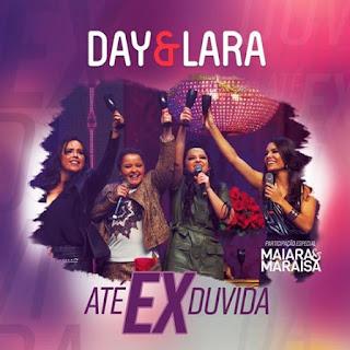 Baixar Day e Lara Part. Maiara e Maraisa – Até Ex Duvida (2016)