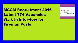 MCGM Recruitment 2016 Latest 774 Vacancies Walk in Interview for Fireman Posts