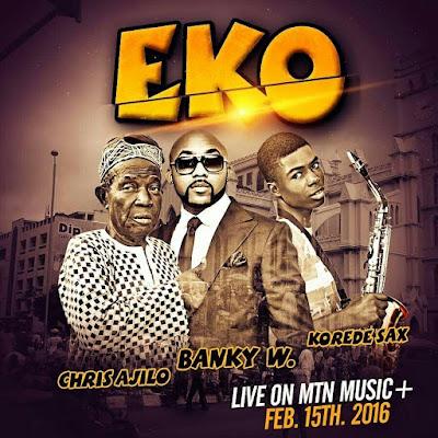Banky W Partners Pa Chris Ajilo and Korede Sax on 'Eko'