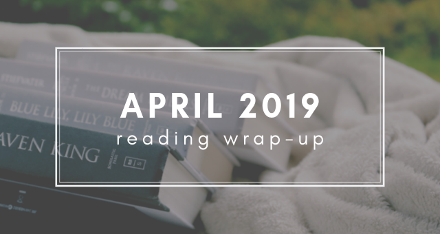 schakarin's April 2019 Wrap-Up
