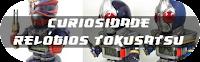 http://www.tokufriends.com/2016/09/curiosidade-relogios-tokusatsu.html