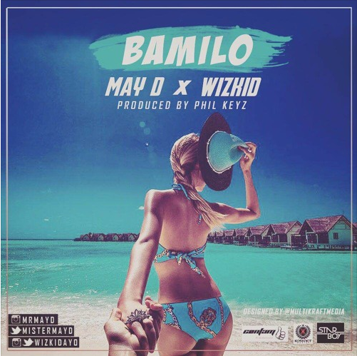 May D ft. Wizkid - Bamilo (prod. Philkeyz) | Lindiyetu.com