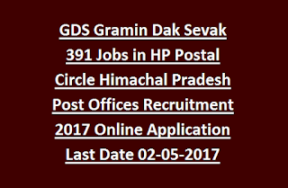 GDS Gramin Dak Sevak 391 Jobs in HP Postal Circle Himachal Pradesh Post Offices Recruitment 2017 Online Application Last Date 02-05-2017