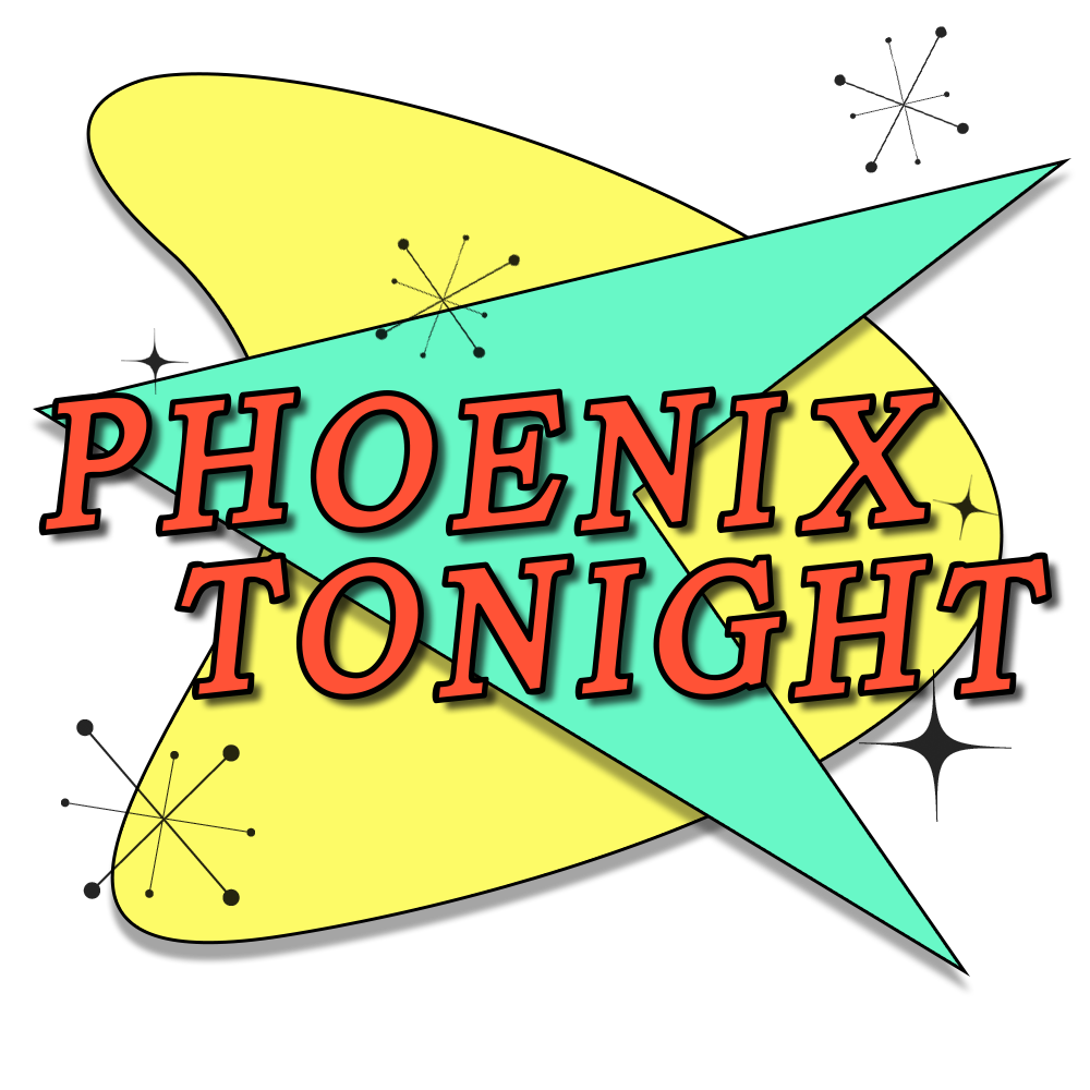 This Is Phoenix Tonight!