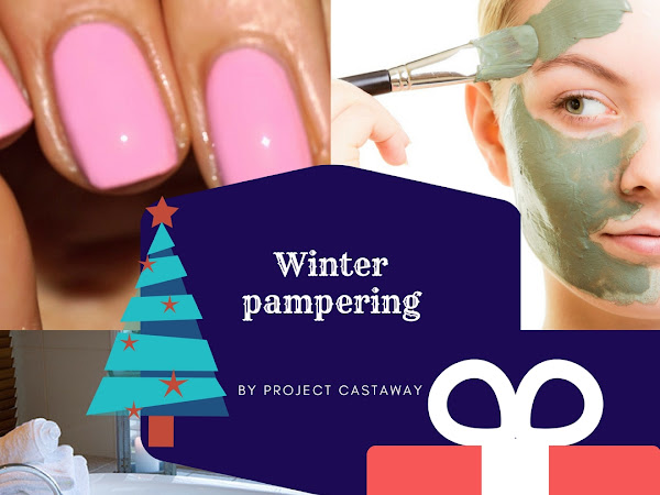 Winter Pampering | Blogmas day 16
