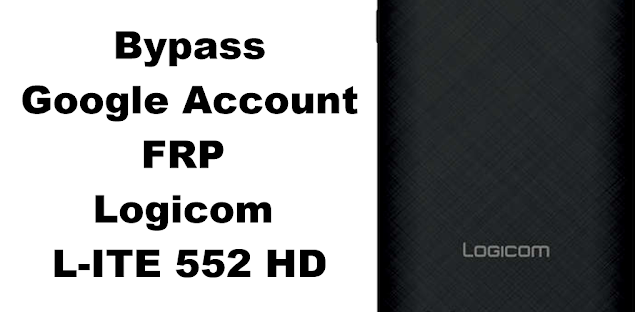 Logicom L-ITE 552 HD Bypass FRP Google Account تخطي حساب جوجل