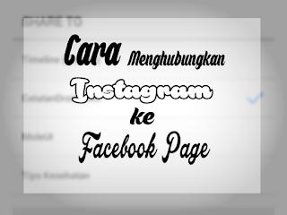 Cara Mudah Menghubungkan Akun Instagram dengan Facebook Page