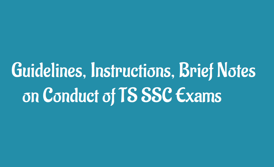 Guidelines, Instructions, Brief Notes on Conduct of TS SSC