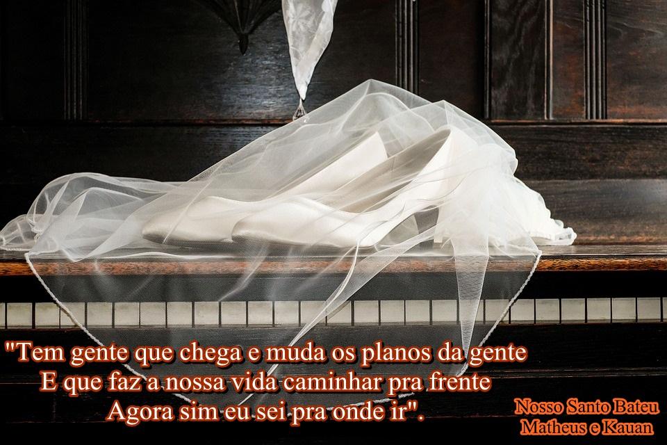 Imagens De Frases Com Trechos De Músicas Nosso Santo Bateu