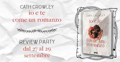 Review Party :Io e come un romanzo di Cath Crowley