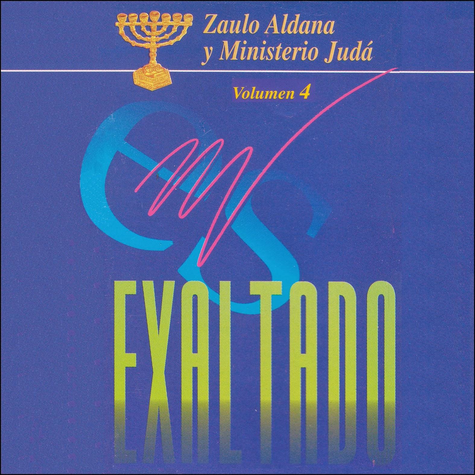 Zaulo Aldana y Ministerio Judá-Vol 4-Es Exaltado-
