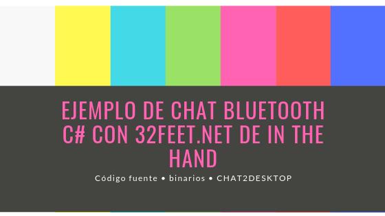 32feet.NET Ejemplo Chat Bluetooth en C# – Chat2Desktop
