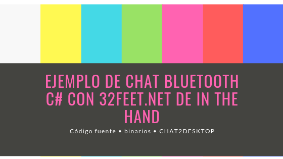 32feet.NET Ejemplo Chat Bluetooth en C# – Chat2Desktop