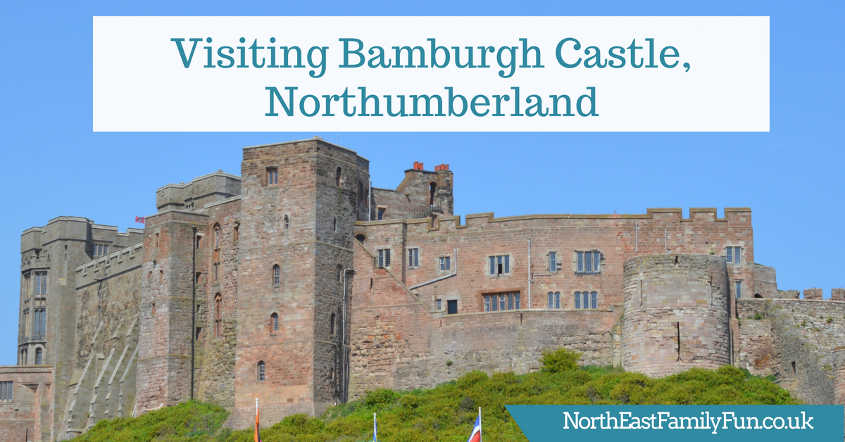Visiting Bamburgh Castle with Kids - Cost, Parking & Picnic Spots