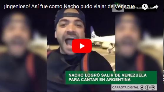 Nacho se escapó a Argentina con su cédula y se burló del SAIME