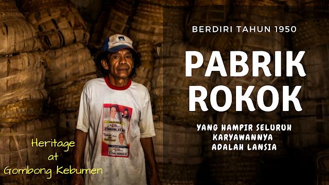Masih Eksisnya Pabrik Rokok Sintren Gombong dengan Historicalnya