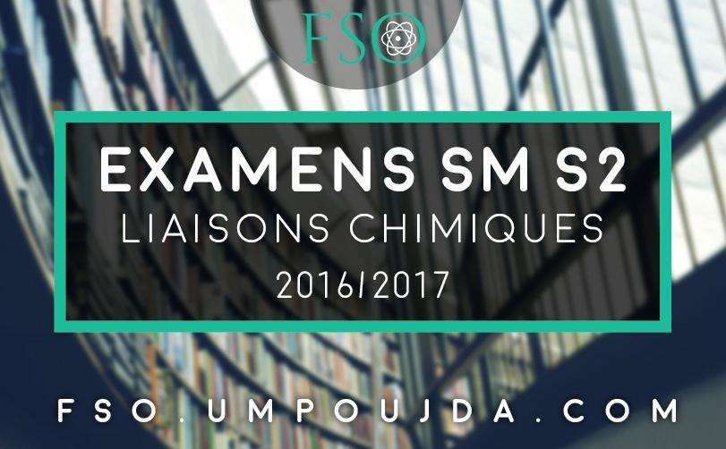 """SMPC S2 : Examens Corrigés """"Liaisosn Chimiques"""" 2016/2017"""