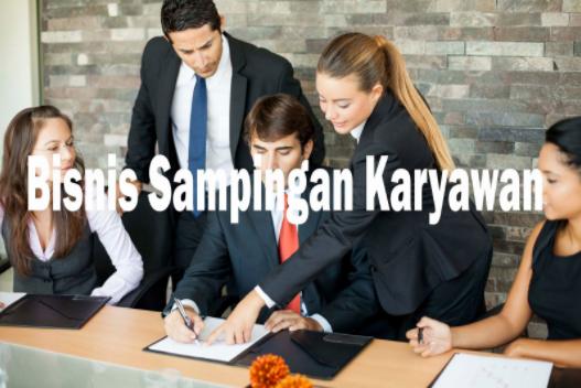 Peluang Usaha Sampingan untuk Karyawan