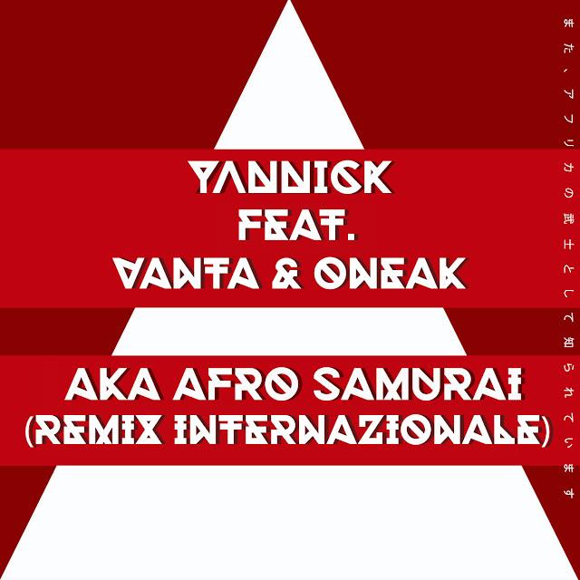 """Conexão Brasil e Itália """"AKA Afro Samurai""""(Remix Internazionale) Yannick, Vanta & Oneak"""