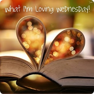 What I'm Lovin' Wednesday!