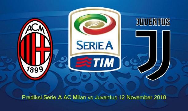 Prediksi Serie A AC Milan vs Juventus 12 November 2018